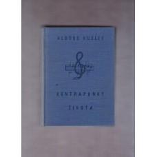 Huxley Aldous : Kontrapunkt života I., II.