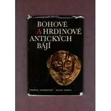 Bohové a hrdinové antických bájí ( V. Zamarovský )