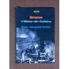 Drama v Mers - el - Kebíru ( J. Antier )
