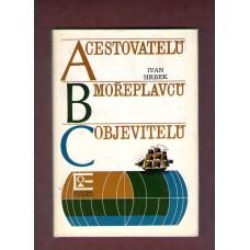 ABC cestovatelů, mořeplavců, objevitelů ( I. Hrbek )