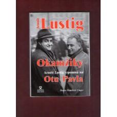 Lustig A.: Okamžiky - A.L. vzpomíná na Otu Pavla