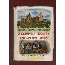 Z černých hodinek pod hradem Lipnicí ( Řehák, Wenda )