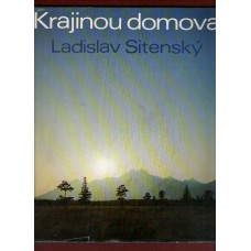 Sitenský Ladislav : Krajinou domova