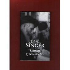 Singer I. B. : Spinoza z Trhové ulice