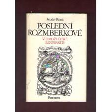 Poslední Rožmberkové - velmoži české renesance ( J. Pánek )