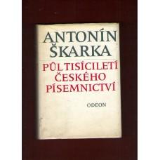 Půl tisíciletí českého písemnictví ( A. Škarka )