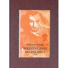 Bolestný život Baudelairův ( F. Porché )
