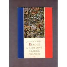 Rekové a rebelové sladké Francie ( J. Michelet )